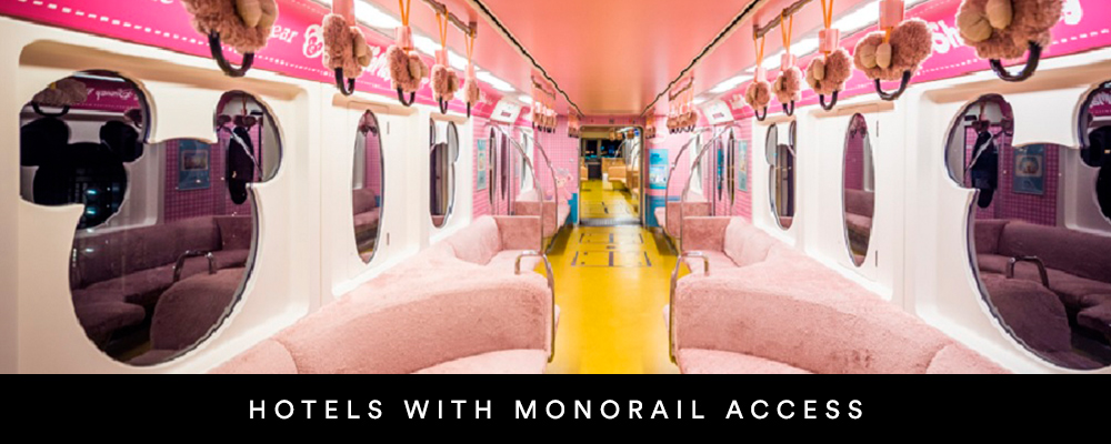 HOTELS WITH MONORAIL ACCESS